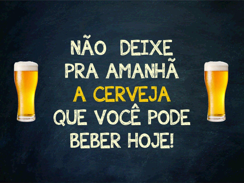 Placa Decorativa Frases De Boteco Não Deixe Para Amanhã A Cerveja Que Você Pode Beber Hoje