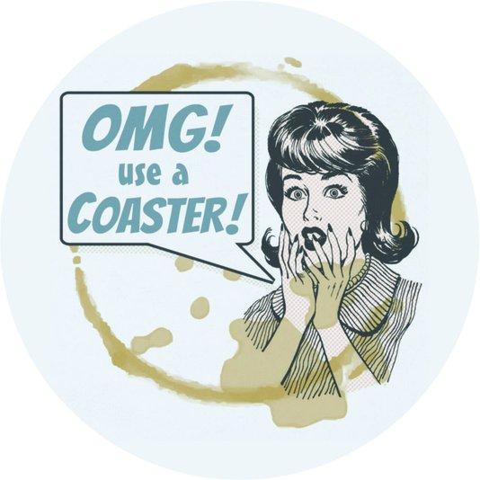 Placa Decorativa Redonda OMG! Use a Coaster!