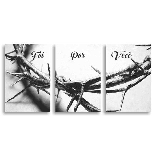 Kit 3 Placas Foi Por Você Coroa de Espinhos de Jesus