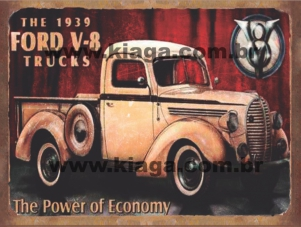 Placa Decorativa Ford V-8 Trucks The 1939 The Power Of Economy