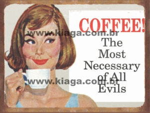 Placa Decorativa Coffee The Most Necessary of All Evils