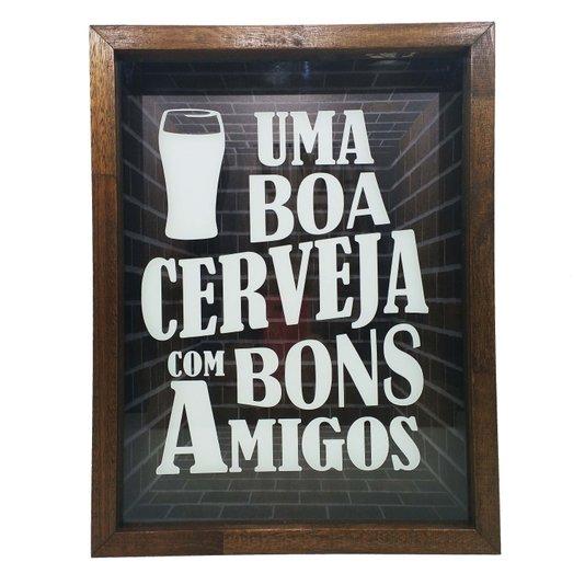 Quadro Porta Tampinhas Uma Boa Cerveja Com Bons Amigos