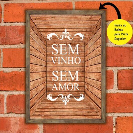 Quadro Porta Rolhas Sem Vinho Sem Amor