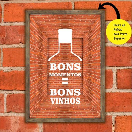 Quadro Porta Rolhas Bons Momentos = Bons Vinhos