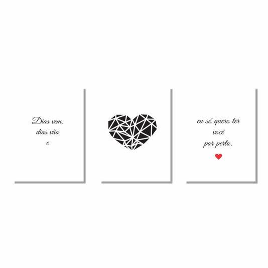 Kit de 3 Placas Decorativas Dias Vem, Dias Vão e Eu Só Quero Ter Você por Perto S2