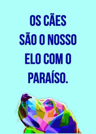 """Placa Decorativa Cachorro Colorido Frase: """"Os Cães São Nosso Elo Com O..."""""""