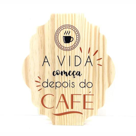 Placa Decorativa Cantinho do Café em Pinus A Vida Começa Depois do Café