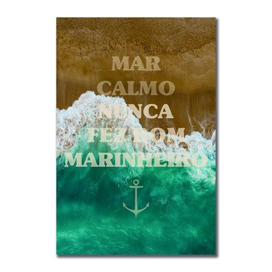 Placa Decorativa Coleção Mar ''Mar Calmo Nunca Fez Bom Marinheiro''