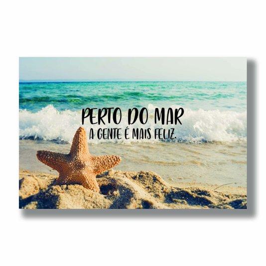 Placa Decorativa Coleção Mar Perto Do Mar A Gente É Mais Feliz