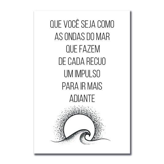 Placa Decorativa Coleção Mar Que Você Seja Como As Ondas...