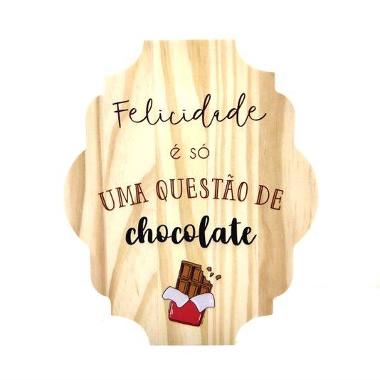 Placa Decorativa de Cozinha em Pinus Felicidade é só uma Questão de Chocolate