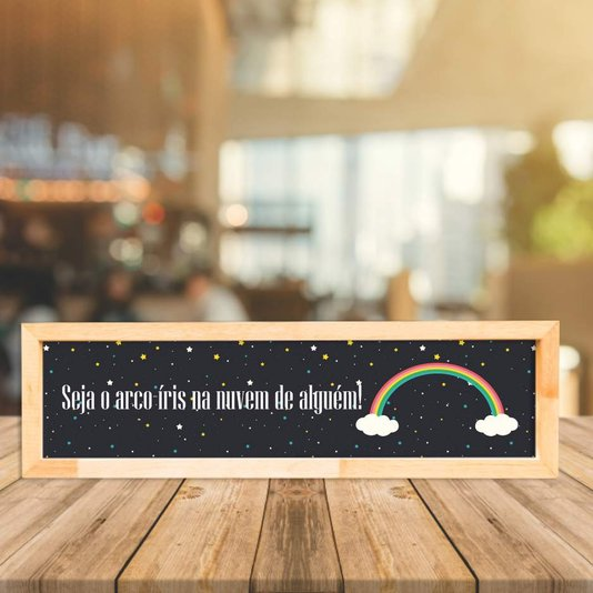 Quadro com Mensagem Seja O Arco-íris Na Nuvem De Alguém