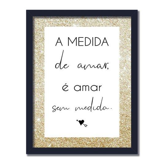 Quadro Decorativo a Medida de Amar é Amar sem Medida