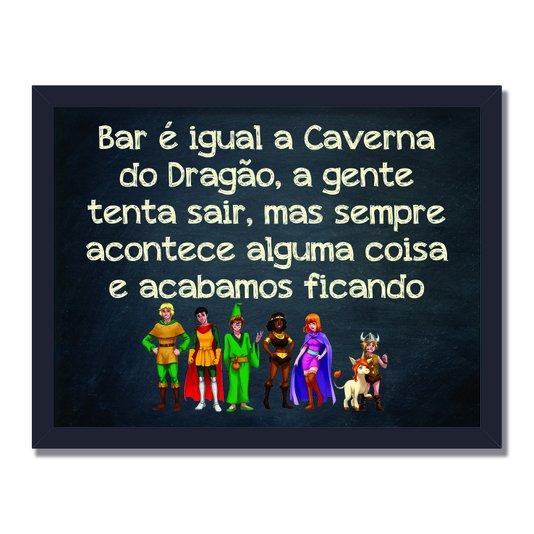 Quadro Decorativo Frases de Boteco - Bar é Igual a Caverna do Dragão