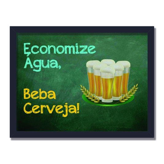 Quadro Decorativo Frases de Boteco - Economize àgua, Beba Cerveja!