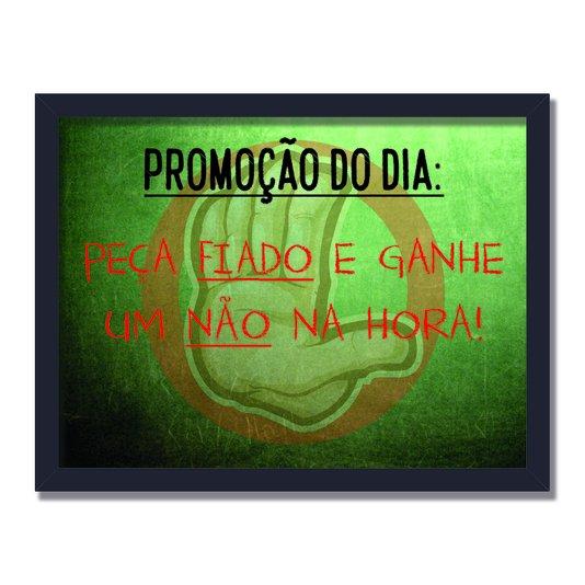 Quadro Decorativo Frases de Boteco - Promoção do Dia: Peça Fiado e Ganhe um Não na Hora!