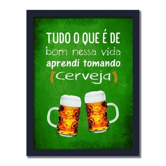 Quadro Decorativo Frases de Boteco - Tudo que é Bom Nessa Vida Aprendi Tomando Cerveja