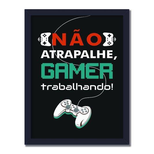 Quadro Decorativo Geek e Nerd Aviso Não Atrapalhe Gamer Trabalhando!