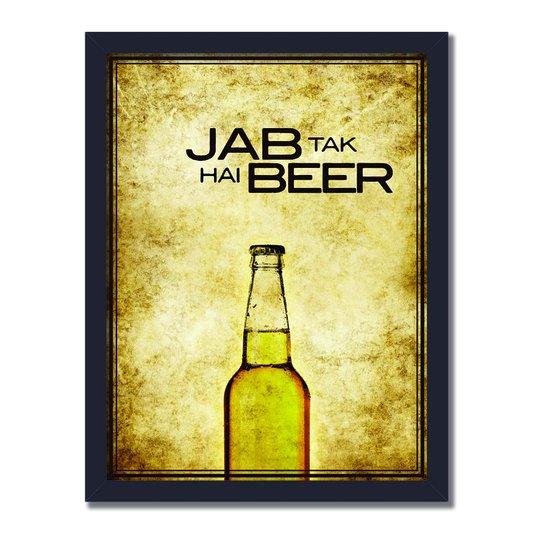 Quadro Decorativo Jab Taq Hai Beer