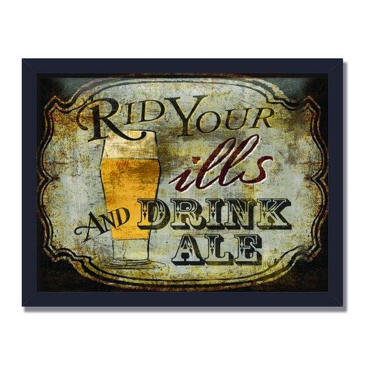 Quadro Decorativo Poster Rid Your Ills And Drink Ale