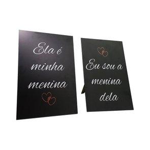 Kit Placas Com Suporte Frase: Ela É Minha Menina e Eu Sou A Menina Dela