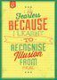 Placa Decorativa Frase I am Fearless Beacause I learnt to Recognise Illusion From Real