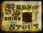 Placa Decorativa Be Strong & Drink Your Stout