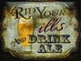 Placa Decorativa Rid Your Ills and Drink Ale
