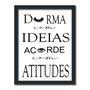 Quadro Decorativo Durma Com Ideias Acorde Com Atitudes